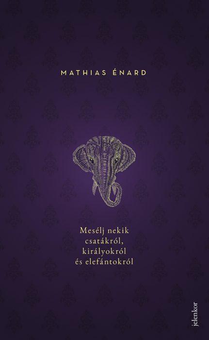 Könyv borító - Mesélj nekik csatákról, királyokról és elefántokról
