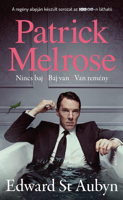 Könyv borító - Patrick Melrose 1. – Nincs baj, Baj van, Van remény
