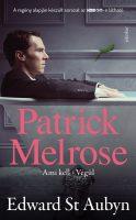 Könyv borító - Patrick Melrose 2. – Ami kell, Végül