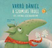 Könyv borító - A szomjas troll – Kis viking legendárium
